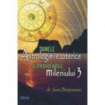 Tainele astrologiei ezoterice si provocarile mileniului 3 - Sorin Bratoveanu