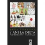 7 ani la dieta. Jurnalul unei femei grase - Marie Vranceanu