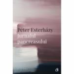 Jurnalul pancreasului - Peter Esterhazy