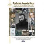 Parintele Arsenie Boca - o viata inchinata schimbarii vietii noastre (cartonata) - Editia a doua - Natalia Corlean