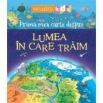 Prima mea carte despre. LUMEA IN CARE TRAIM - Matthew Oldham