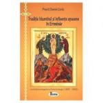 Traditie bizantina si influente apusene in Erminie. O critica iconologica a lui Fotie Kontoglu (1895 – 1965) - Pr. Daniel Coriu