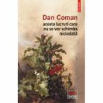 Aceste lucruri care nu se vor schimba niciodata - Dan Coman