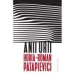 Anii urii - Horia-Roman Patapievici