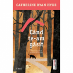 Cand te-am gasit - Catherine Ryan Hyde