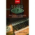 Codul Enigma. Alan Turing si infrangerea Germaniei naziste - David Boyle