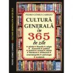 Cultura generala in 365 zile- Pedro Gomez Carrizo