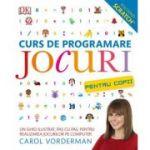 Curs de programare. Jocuri pentru copii - Carol Vorderman