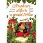 Extraordinara calatorie a ariciului Ariston - Iulian Tanase, Alexia Udriste