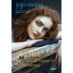 Fata pe care ai lasat-o in urma - Jojo Moyes
