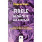 Firele nevazute ale energiei - Denise Linn