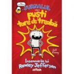 JURNALUL UNUI PUSTI TARE DE TREABA: Insemnarile lui Rowley Jefferson - Jeff Kinney