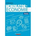 Memorator de economie pentru liceu. Suport teoretic pentru orele de Economie ( Cecilia Ionescu )