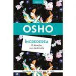 Osho. Increderea. O directie, nu o destinatie - Osho International Foundation