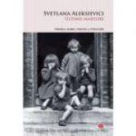 Ultimii martori. Vol. 79 - Svetlana Aleksievici
