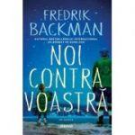 Noi contra voastra - Fredrik Backman