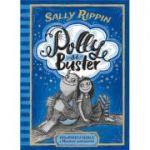 Polly si Buster. Vrajitoarea rebela si Monstrul sentimental - Sally Rippin
