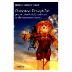 Povestea povestilor pentru cititorii adulti americani (si alte texte provocatoare) - Sergiu Viorel Urma