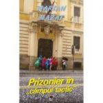 Prizonier in campul tactic - Marian Nazat