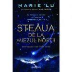 Steaua de la miezul noptii. SeriaTinerele Elite, volumul 3 - Marie Lu