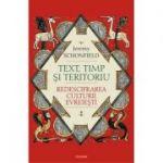 Text, timp si teritoriu. Redescifrarea culturii evreiesti - Jeremy Schonfield