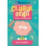 Clubul micilor genii. Testeaza-ti agerimea mintii. 84 de exercitii - Colectia Mensa Kids