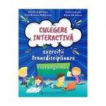 Culegere interactiva de exercitii transdisciplinare - Clasa pregatitoare - Aurelia Arghirescu