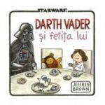 Star Wars. Darth Vader si fetita lui - Jeffrey Brown