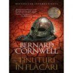 Ultimul regat. Tinuturi in flacari - Bernard Cornwell