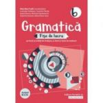 Gramatica. Fise de lucru pe lectii si unitati de invatare cu itemi si teste de evaluare. Clasa a VI-a - Luminita Ardelean