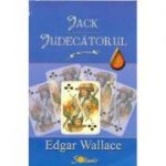 Jack Judecatorul - Edgar Wallace