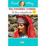 Sub Stapanirea otomana 5 - In tara schipetarilor - Karl May