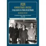 1939. Numaratoarea inversa. Europa inainte de Al Doilea Razboi Mondial - Richard Overy