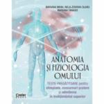 Anatomia si fiziologia omului. Teste pregatitoare - Mariana Mihai
