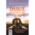 Darul sufletului tau - Robert Schwartz