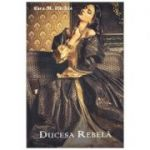Ducesa rebela - Sara M. Pachia