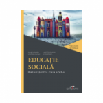 Educatie sociala. Manual pentru clasa a VII-a - Daniela Barbu, Catalina Neagu, Ancuta Bondar, Stan Stoica