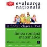 Evaluarea Nationala la finalul clasei a IV-a. Limba romana si matematica - Manuela Dinescu