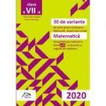 30 de variante de teste pentru Evaluarea Nationala 2020 - Matematica - Recapitularea materiei in TESTE GRILA- cu bareme si sugestii de rezolvare Conform cu noua programa scolara