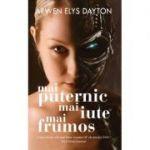 Mai puternic, mai iute, mai frumos - Arwen Elys Dayton