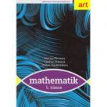 MATEMATICA. Clasa a V-a. MANUAL in limba germana. Matematik. 5. Klasse - Marius Perianu, Catalin Stanica, Stefan Smarandoiu