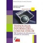 Tehnologia informatiei si a comunicatiilor - TIC 2. Manual pentru clasa a XII-a - Mihaela Garabet