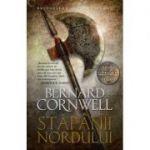 Ultimul regat. Stapanii nordului - Bernard Cornwell