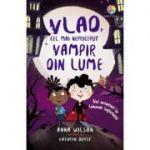 Vlad, cel mai nepriceput vampir din lume. Noi aventuri la Conacul Suferintei - Anna Wilson