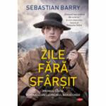 Zile fara sfarsit - Sebastian Barry