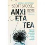 Anxietatea. O poveste personala despre frica, speranta si cautarea linistii interioare - Scott Stossel