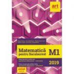 Matematica M1 pentru Bacalaureat 2019 (Filiera teoretica, profilul real, specializarea mate-info. Filierea vocationala, profilul militar, specializarea mate-info) - Ed. Art