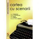 Cartea cu scenarii - Ioan Carmazan (coordonator)