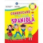 Comunicare in limba moderna spaniola-Manual pentru clasa I - AURA CRISTINA BUNORO, MONICA DRAGNEA, DANIELA DRAGAN, MIHAELA CIOBANU