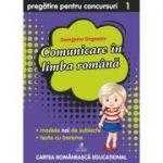 Comunicare in limba romana, clasa I. Pregatire pentru concursuri - Georgiana Gogoescu